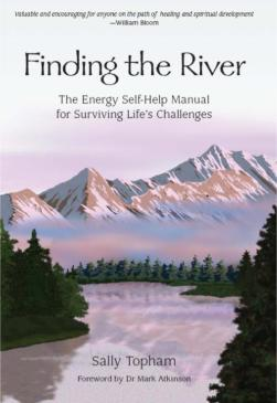 Finding the River: The Energy Self-Help Guide for Surviving Life's Challenges by Sally Topham
