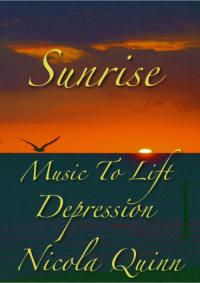 Sunrise: Meditation Music to Lift Depression